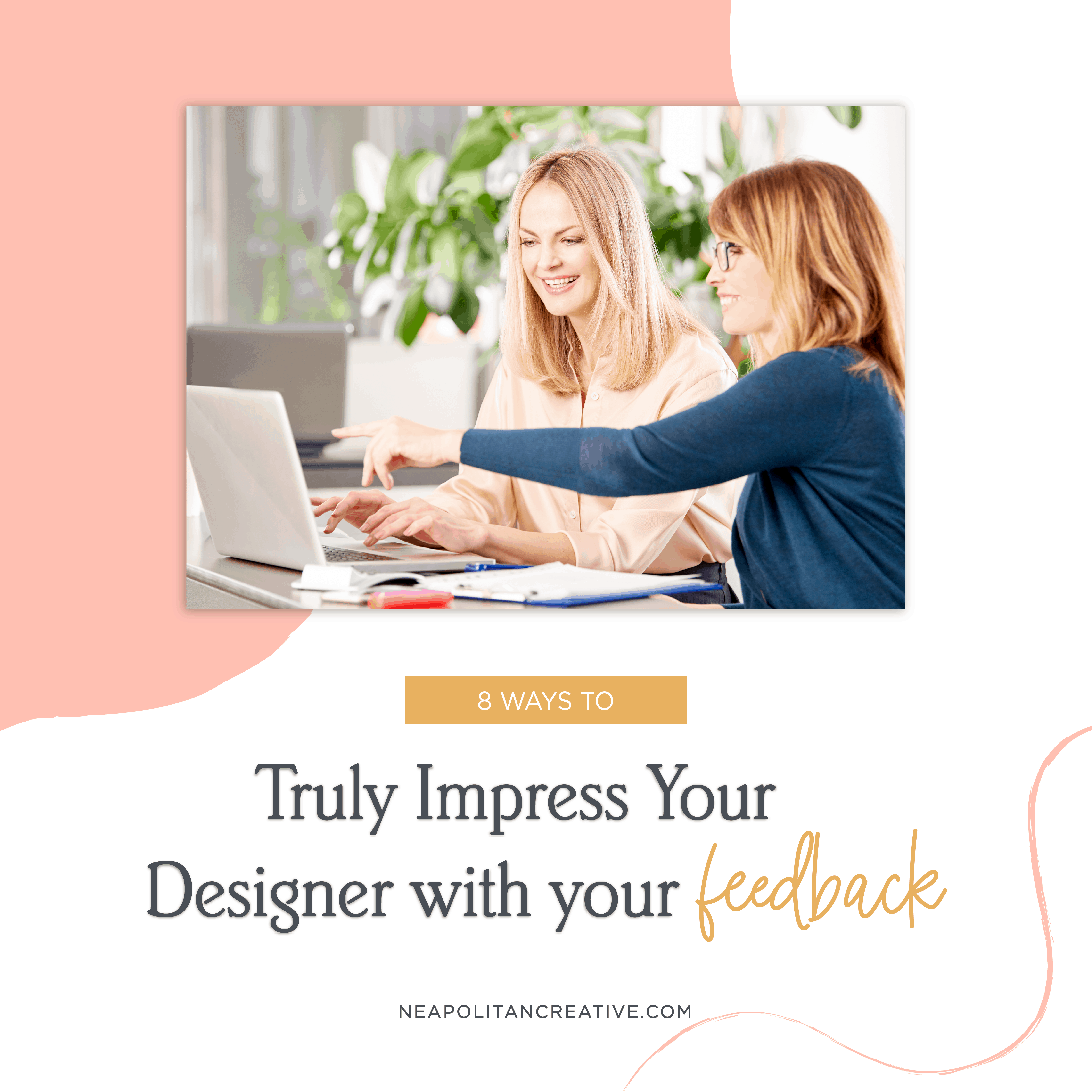 Ways to Impress your Designer with your Feedback-18
